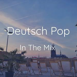 Deutsch Pop Remix Playlist