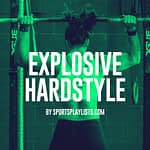 Explosive Hardstyle Spotify Playlist Sports Motivation Hardstyle EDM Workout