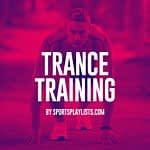 Trance Training Spotify Playlist Sports Motivation Trance Workout